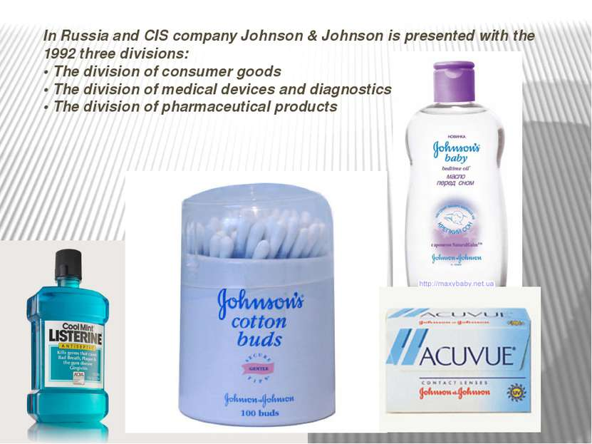 In Russia and CIS company Johnson & Johnson is presented with the 1992 three ...