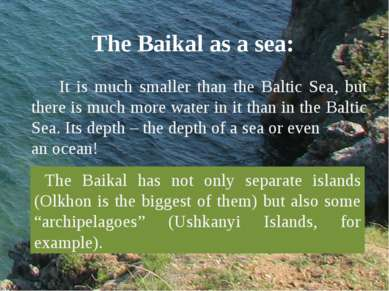 It is much smaller than the Baltic Sea, but there is much more water in it th...