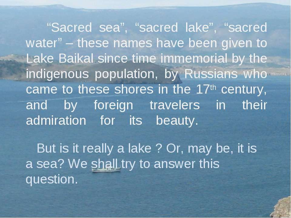 """Sacred sea"", ""sacred lake"", ""sacred water"" – these names have been given to ..."