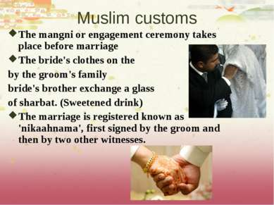 Muslim customs The mangni or engagement ceremony takes place before marriage ...