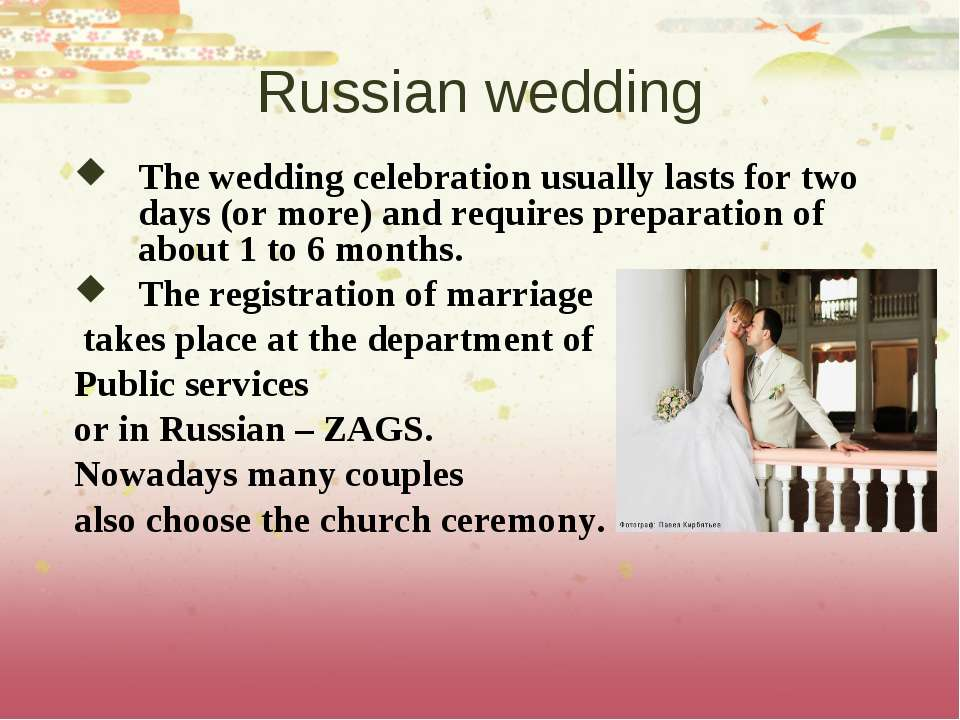 Russian wedding The wedding celebration usually lasts for two days (or more) ...