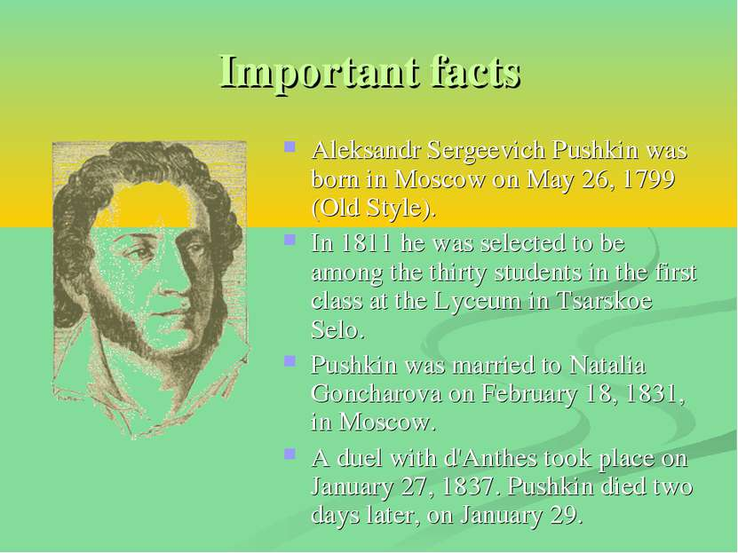 Important facts Aleksandr Sergeevich Pushkin was born in Moscow on May 26, 17...