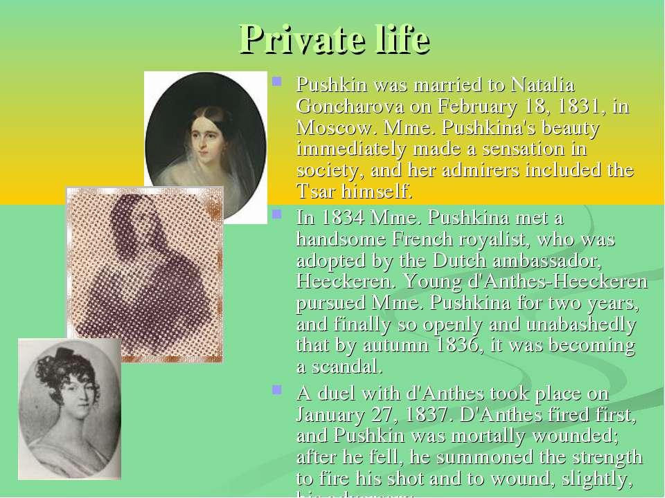 Private life Pushkin was married to Natalia Goncharova on February 18, 1831, ...