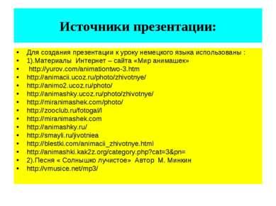 Источники презентации: Для создания презентации к уроку немецкого языка испол...