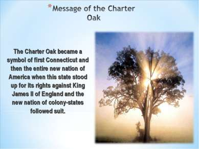 The Charter Oak became a symbol of first Connecticut and then the entire new ...