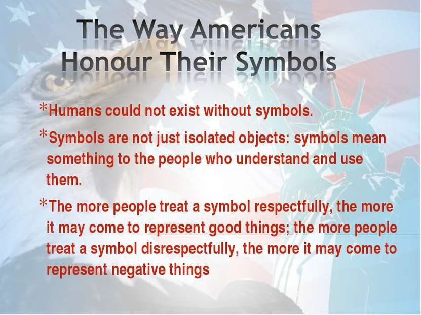 Humans could not exist without symbols. Humans could not exist without symbol...