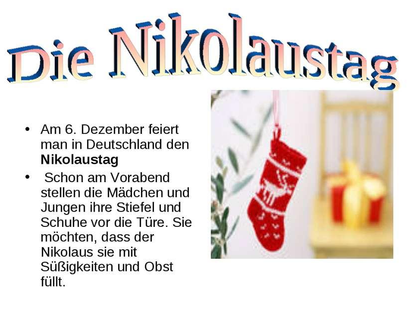 Am 6. Dezember feiert man in Deutschland den Nikolaustag Schon am Vorabend st...