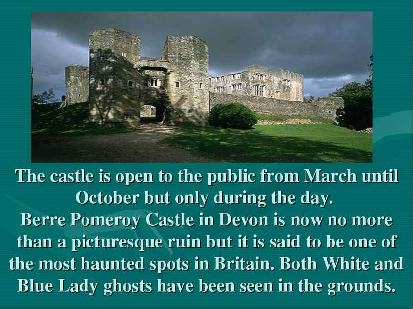 The castle is open to the public from March until October but only during the...