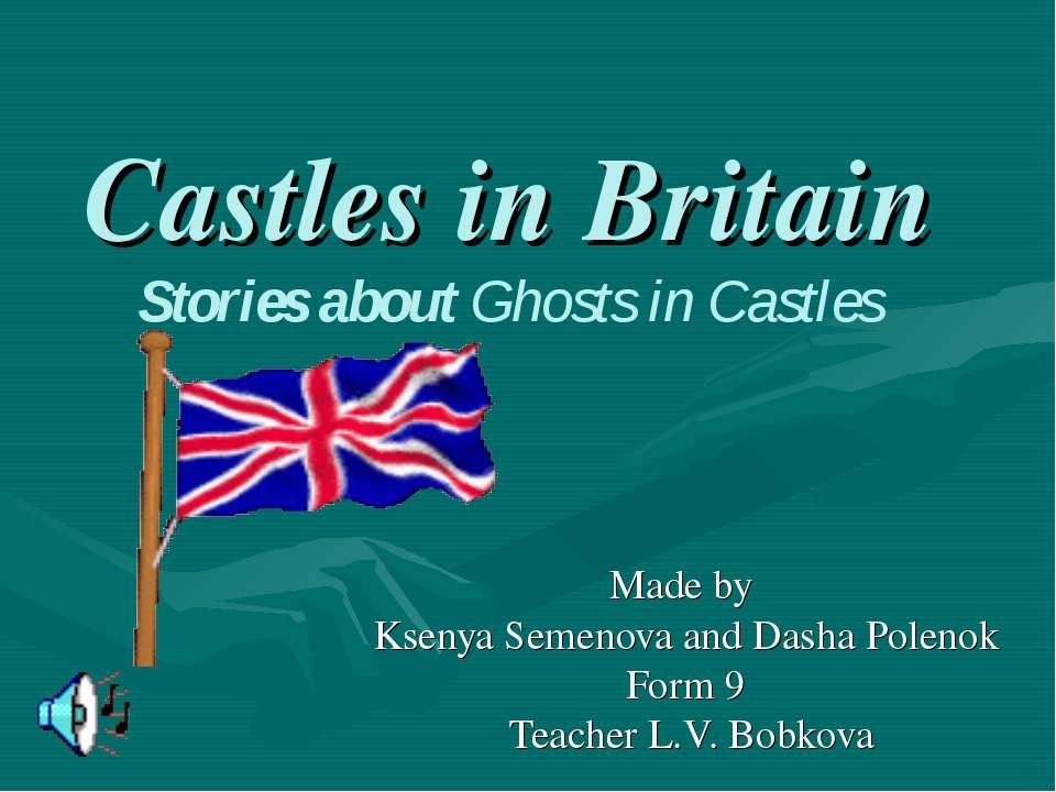 Castles in Britain Stories about Ghosts in Castles Made by Ksenya Semenova an...