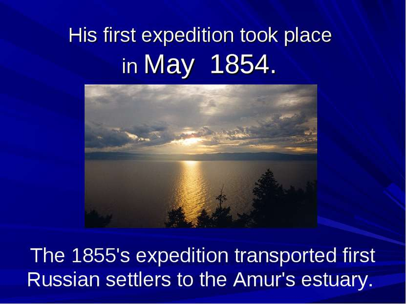 His first expedition took place in May 1854. The 1855's expedition transporte...