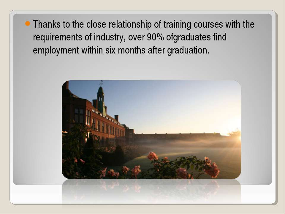 Thanks to the close relationship of training courses with the requirements of...
