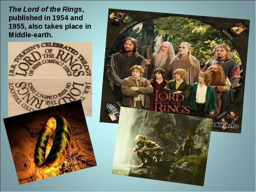The Lord of the Rings, published in 1954 and 1955, also takes place in Middle...