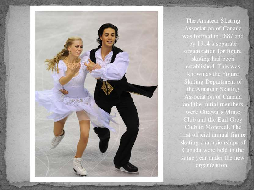 The Amateur Skating Association of Canada was formed in 1887 and by 1914 a se...