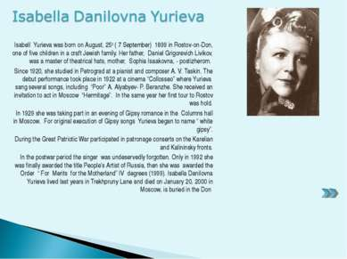 Isabell Yurieva was born on August, 25th ( 7 September) 1899 in Rostov-on-Don...