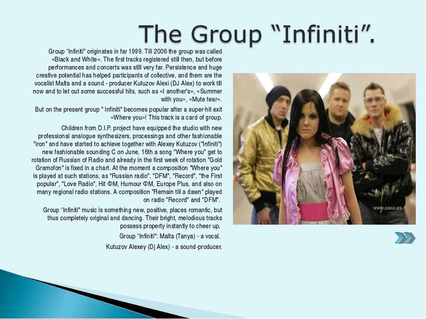 "Group ""Infiniti"" originates in far 1999. Till 2006 the group was called «Blac..."