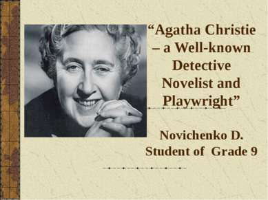 """Agatha Christie – a Well-known Detective Novelist and Playwright"" Novichenko..."