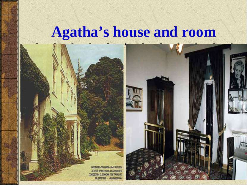 Agatha's house and room