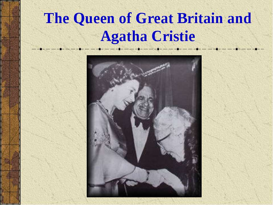 The Queen of Great Britain and Agatha Cristie