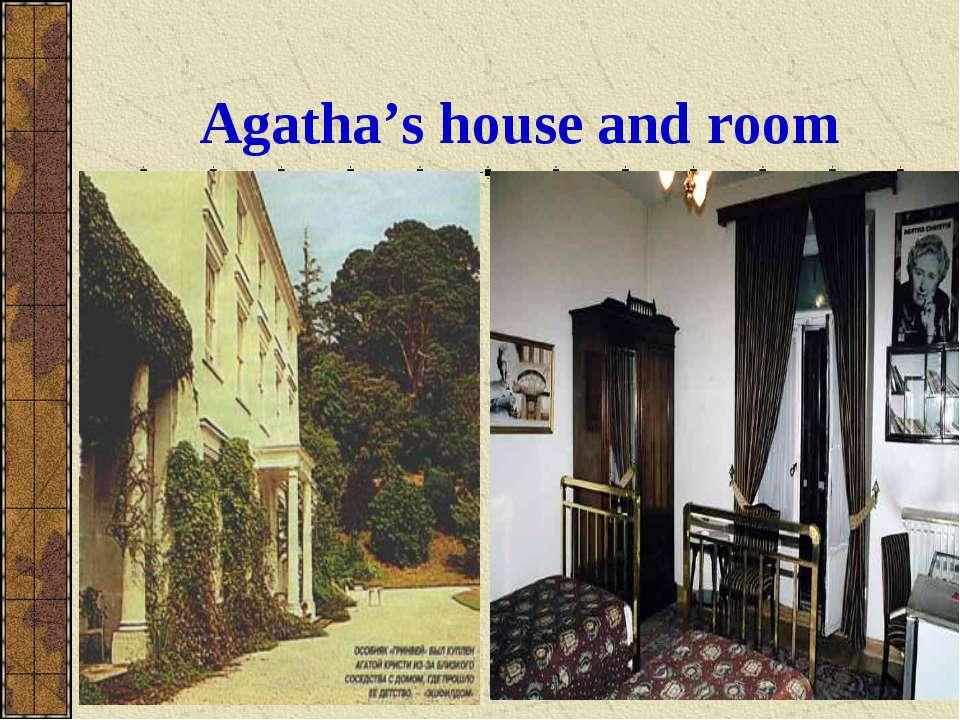 Agatha's house and room