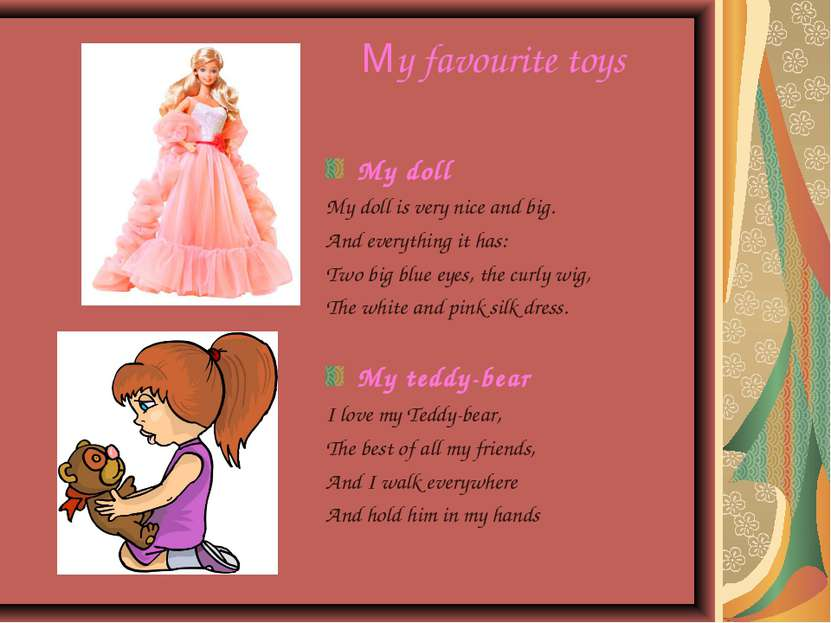 My favourite toys My doll My doll is very nice and big. And everything it has...