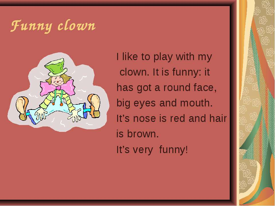 Funny clown I like to play with my clown. It is funny: it has got a round fac...