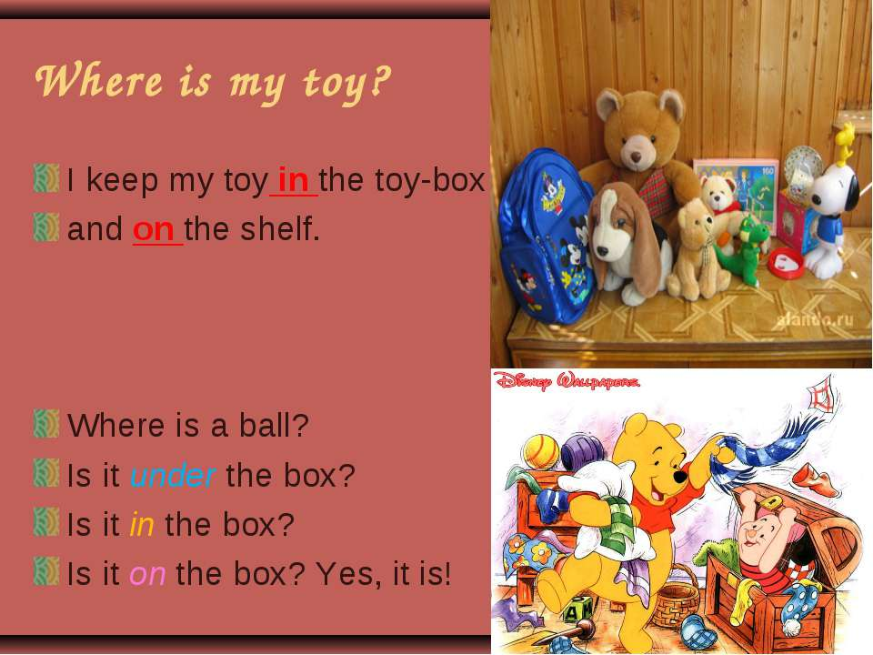 Where is my toy? I keep my toy in the toy-box and on the shelf. Where is a ba...