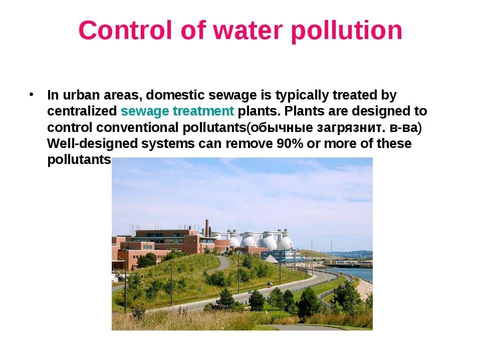 Control of water pollution In urban areas, domestic sewage is typically treat...
