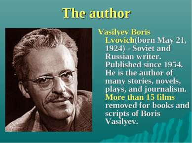 The author Vasilyev Boris Lvovich(born May 21, 1924) - Soviet and Russian wri...