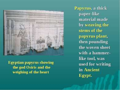 Papyrus, a thick paper-like material made by weaving the stems of the papyrus...