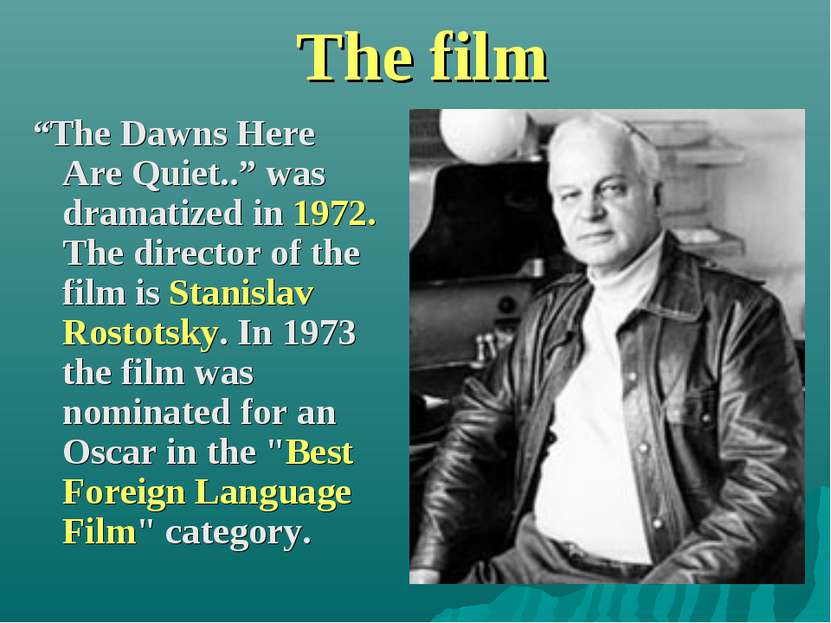 "The film ""The Dawns Here Are Quiet.."" was dramatized in 1972. The director of..."