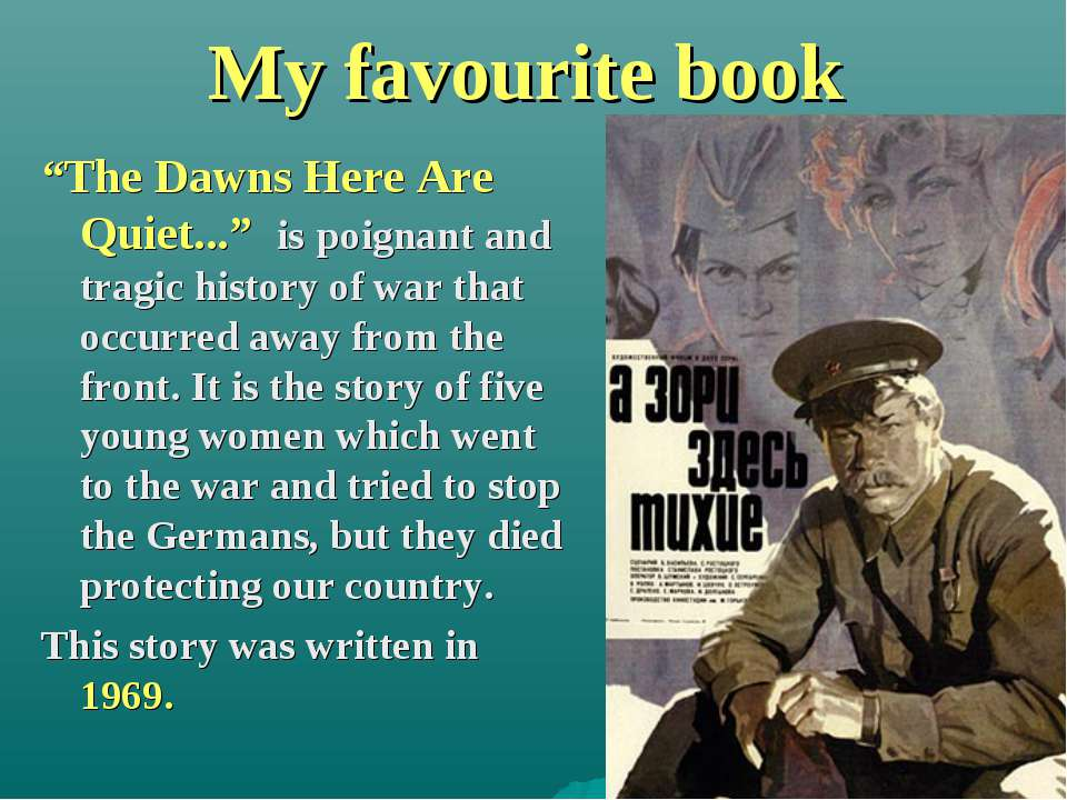 "My favourite book ""The Dawns Here Are Quiet..."" is poignant and tragic histor..."