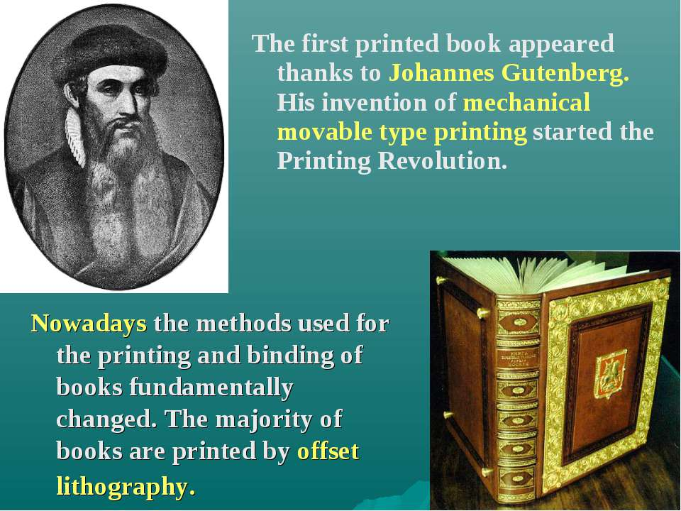 The first printed book appeared thanks to Johannes Gutenberg. His invention o...