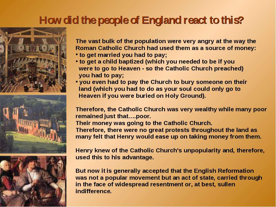 The vast bulk of the population were very angry at the way the Roman Catholic...