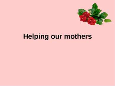 Helping our mothers