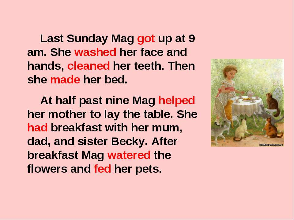 Last Sunday Mag got up at 9 am. She washed her face and hands, cleaned her te...