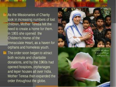 As the Missionaries of Charity took in increasing numbers of lost children, M...