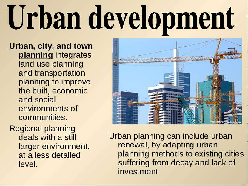 Urban, city, and town planning integrates land use planning and transportatio...