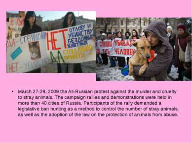 March 27-29, 2009 the All-Russian protest against the murder and cruelty to s...