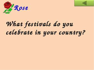 What festivals do you celebrate in your country? Rose