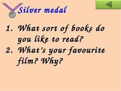 What sort of books do you like to read? What's your favourite film? Why? Silv...