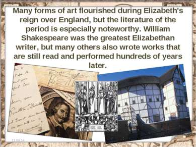 Many forms of art flourished during Elizabeth's reign over England, but the l...