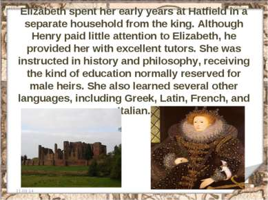 Elizabeth spent her early years at Hatfield in a separate household from the ...