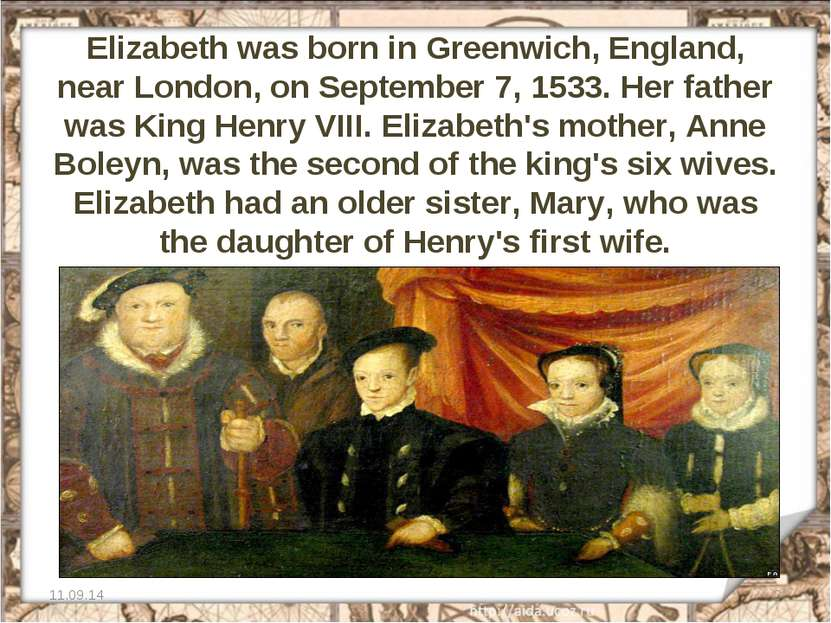Elizabeth was born in Greenwich, England, near London, on September 7, 1533. ...