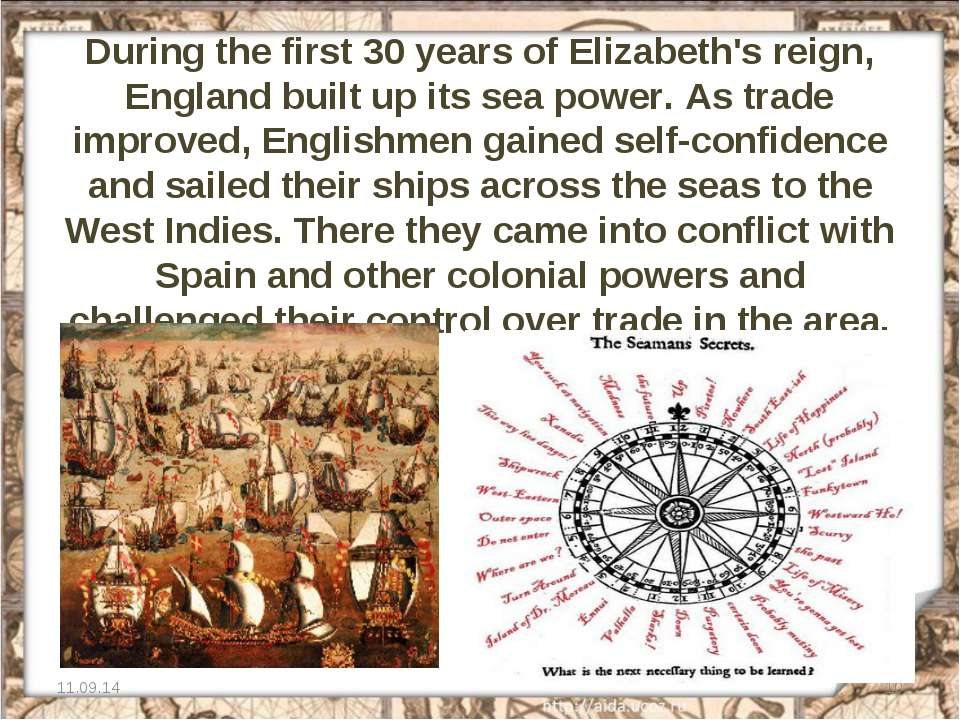 During the first 30 years of Elizabeth's reign, England built up its sea powe...