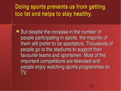 Doing sports prevents us from getting too fat and helps to stay healthy. But ...