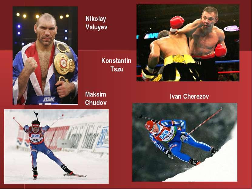Nikolay Valuyev Konstantin Tszu Maksim Chudov Ivan Cherezov