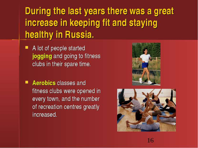 During the last years there was a great increase in keeping fit and staying h...
