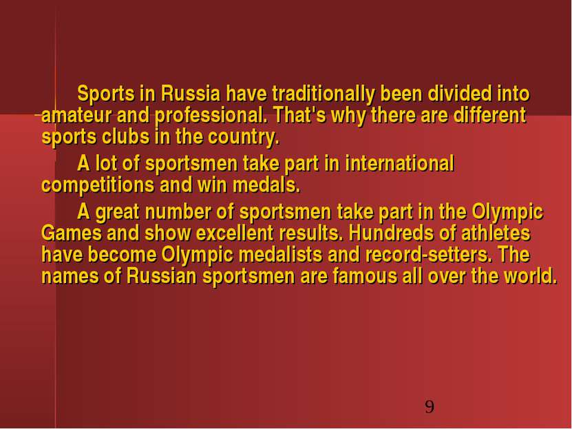 Sports in Russia have traditionally been divided into amateur and professiona...