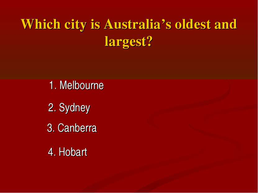 Which city is Australia's oldest and largest? 1. Melbourne 2. Sydney 3. Canbe...