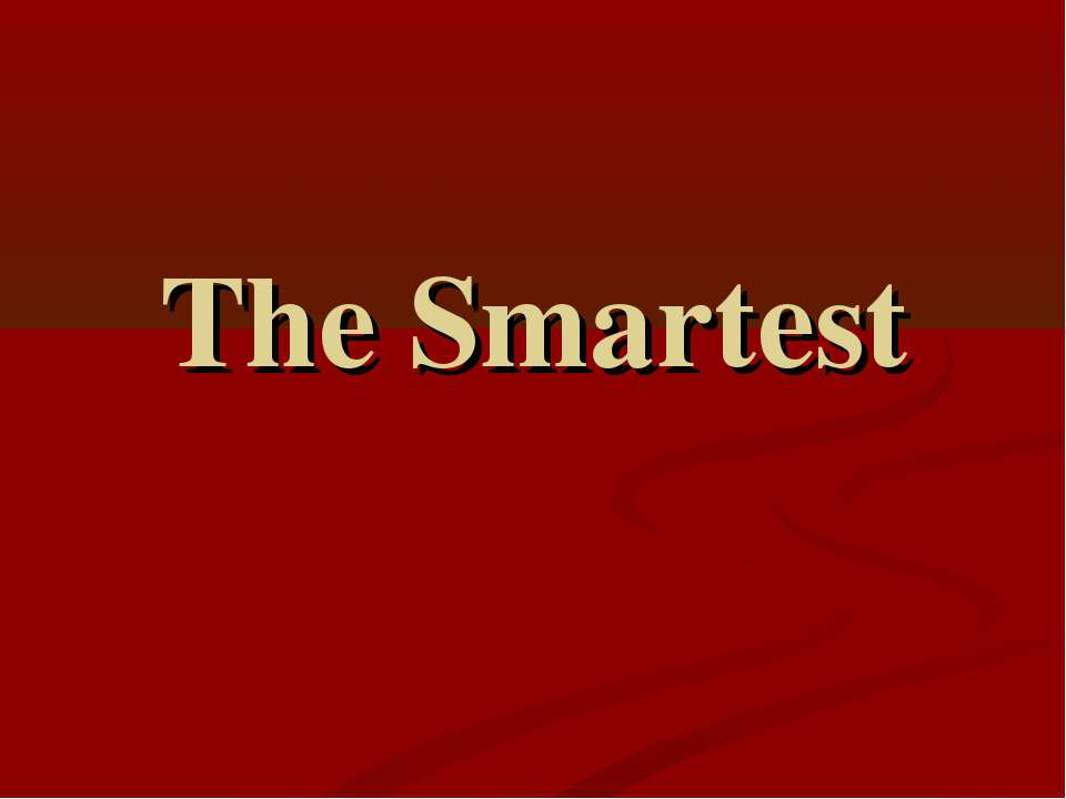 The Smartest